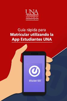 Guía rápida para Matricular utilizando la App Estudiantes UNA